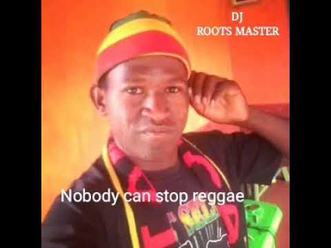 Dj roots master - nobody can stop reggae mix