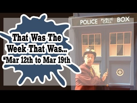 That Was The Week That Was 12th to 19th March - VLOG