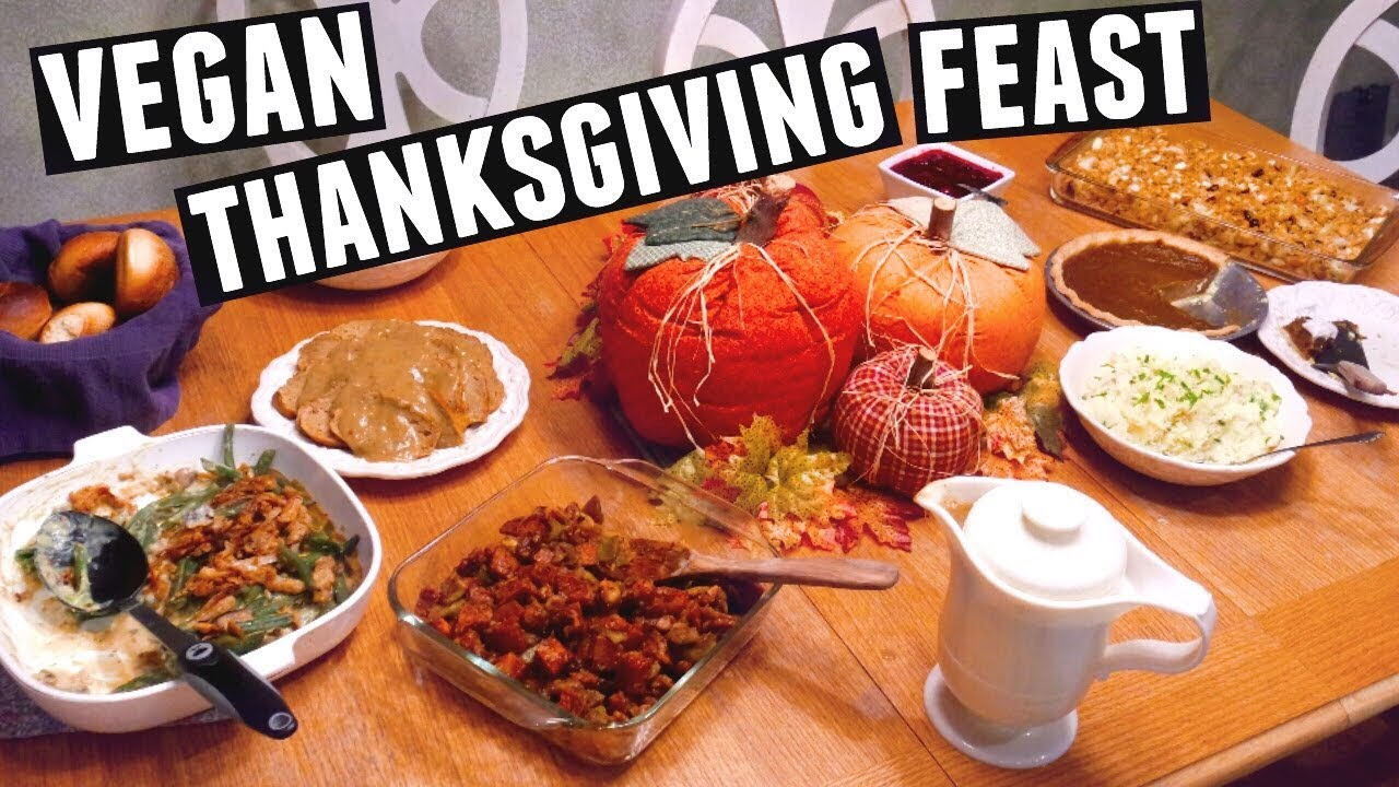 Guide To A Vegan Thanksgiving Holiday Feast 2016 Youtube