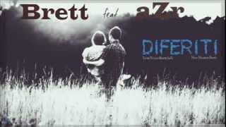 Brett si aZr - Diferiti (2014)