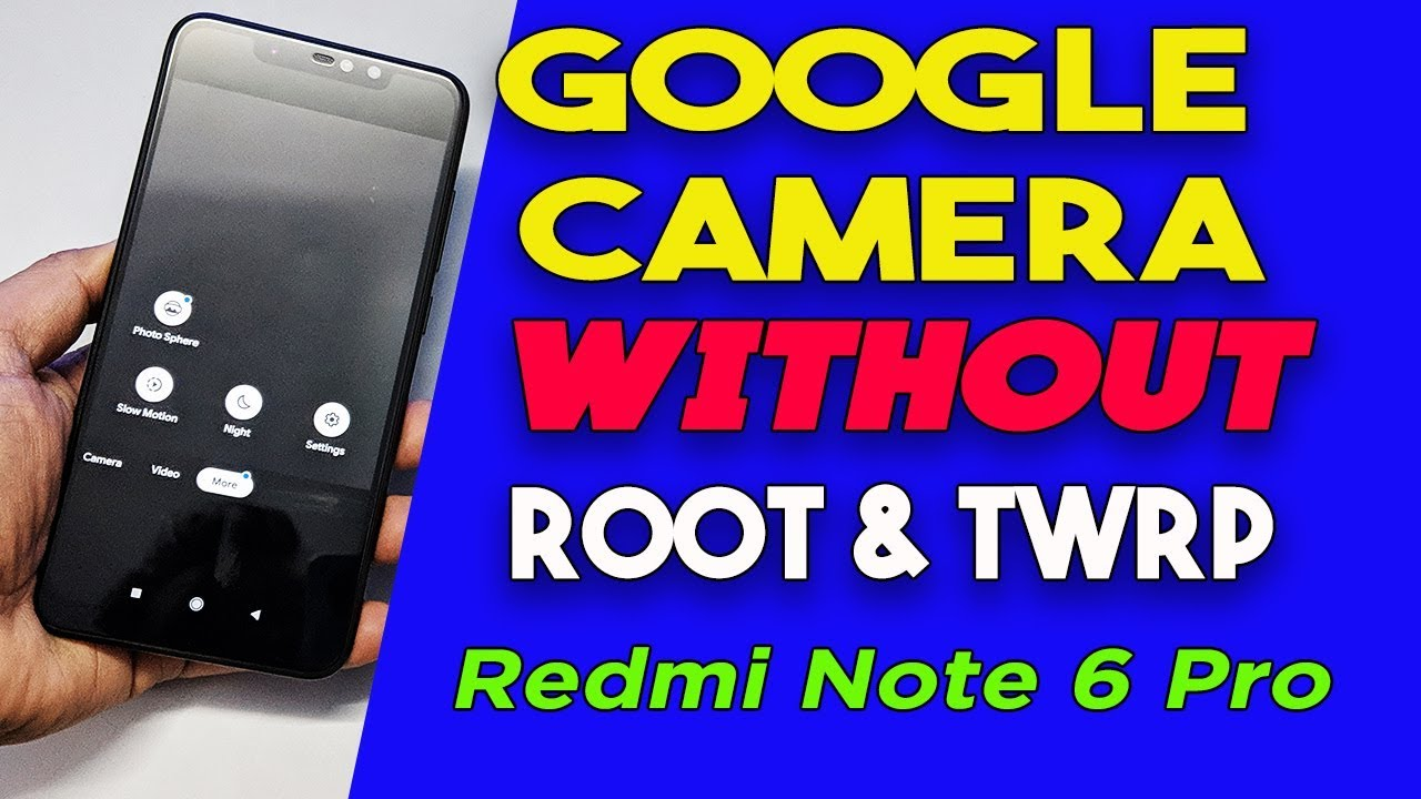 Install Google Camera On Redmi Note 6 Pro Without ROOT & TWRP