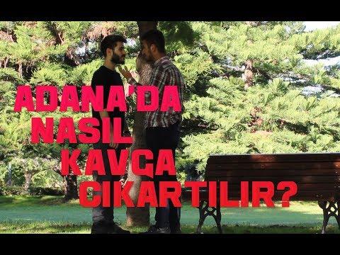 Adana'da Nasıl Kavga Çıkartılır?