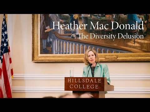 The Diversity Delusion | Heather Mac Donald
