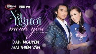 Đan Nguyên & Mai Thiên Vân - Xa Người Mình Yêu (Song Phượng) PBN 121