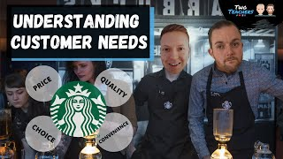 Understanding Customer Needs | Starbucks Examples