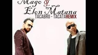 Tacabro - Tacata (Mago & Elon Matana Remix)