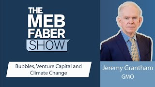 #286 – Jeremy Grantham, GMO - What Day Is The Highest Level Of Optimism? It's The Day The Market...