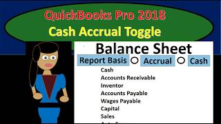 QuickBooks Pro 2018 New Feature Cash Basis Accrual Basis Toggle Feature