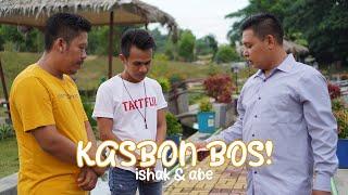 Kasbon Bos - Ishak & Abe (Official Music Video)
