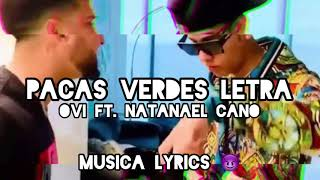 Pacas Verdes Letra/Letra - Ovi ft. Natanael Cano
