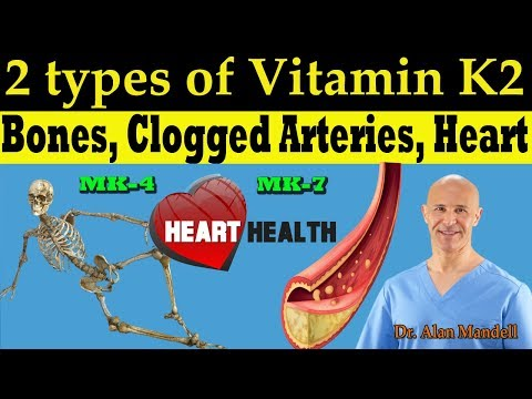 2 Types of Vitamin K2 (MK-4, MK-7) for Your Bones, Clogged Arteries, & Heart Disease - Dr Mandell,