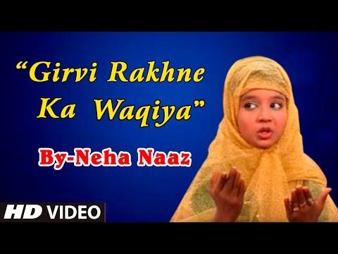 Girvi Rakhne Ka Waqiya || Neha Naaz || Sonic Enterprise || Latest Islamic Song || HD