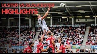 HIGHLIGHTS | Ulster v Gloucester
