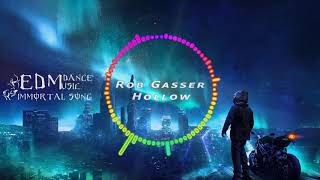 Rob Gasser - Hollow (feat. Veronica Bravo) [EDM Dance Music - Immortal Songs Release]