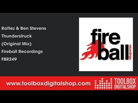 Rattez & Ben Stevens - Thunderstruck (Original Mix) (Fireball Recordings)