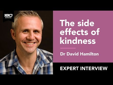 Dr David Hamilton: The Power Of Placebo & The 5 Side effects Of Kindness