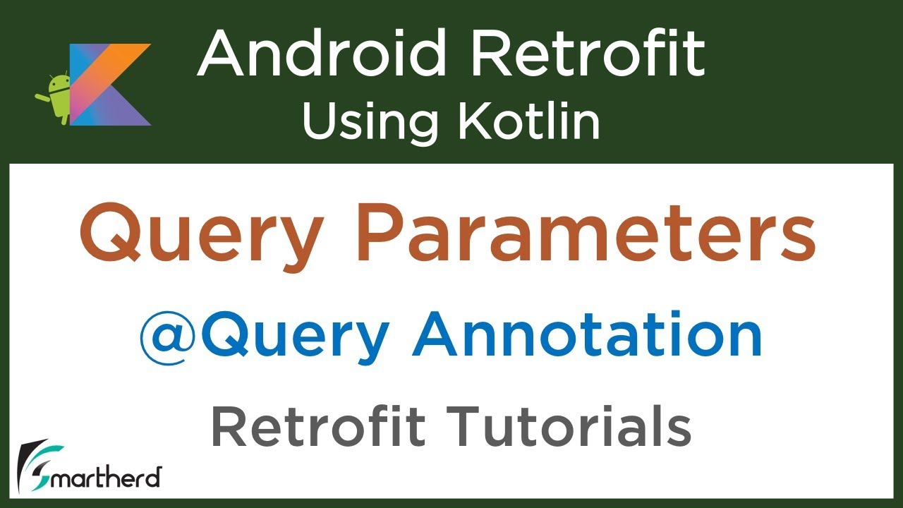 #4 4 Using Query Parameters in Retrofit to Fetch Data: Android Retrofit  using Kotlin