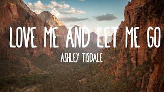 Ashley Tisdale - Love Me & Let Me Go (Lyrics)