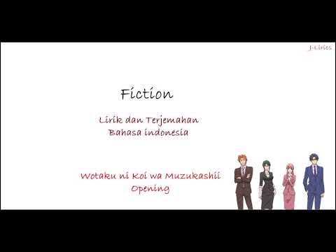 Sumika - Fiction   Lirik Dan Terjemahan Bahasa Indonesia   Wotaku Ni Koi Wa Muzukashii Opening Song