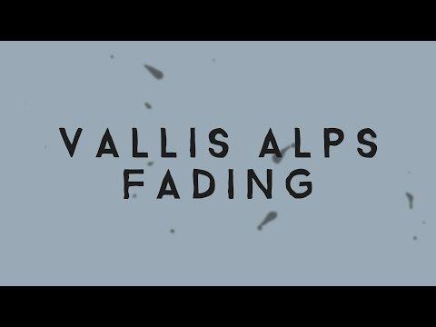 Vallis Alps - Fading (Lyric Video)