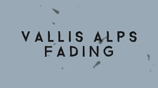 Vallis Alps - Fading (Lyric Video)