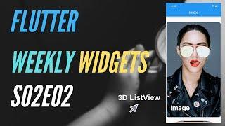 Flutter Weekly Widgets S02E02 | 3D ListView
