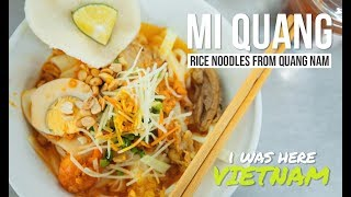 I Was Here - Vietnam Snippets | Mi Quang | Rice Noodles from Quang Nam