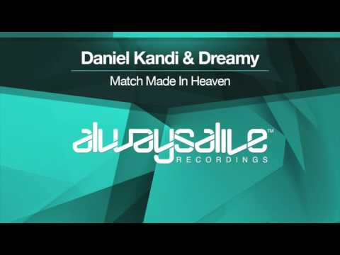 Daniel Kandi & Dreamy - Match Made In Heaven [OUT NOW]
