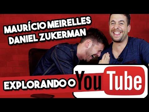 EXPLORANDO O YOUTUBE - Maurício Meirelles e Daniel Zukerman