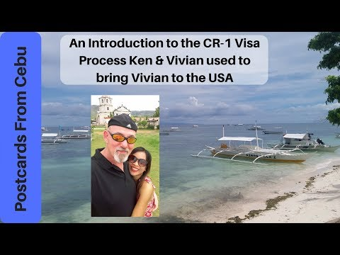 Introduction To The CR-1 Visa Process Ken & Vivian Used To Bring Vivian To The USA