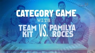 Category game with Team Kit vs Pamilya Roces thumbnail