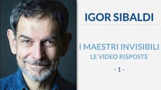 Igor Sibaldi - I Maestri Invisibili, le video risposte (1° puntata)