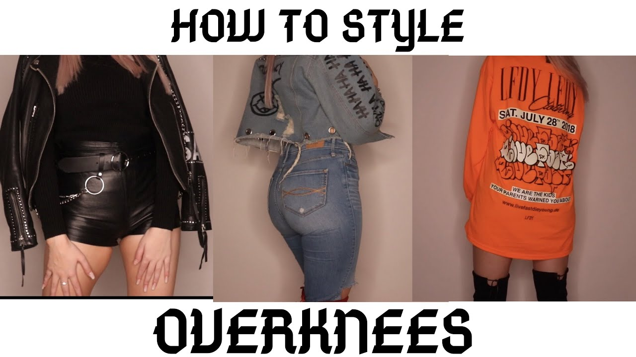 HOW TO STYLE OVERKNEES - 6 Looks