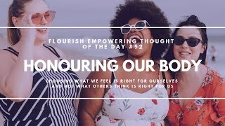 Honouring our body - Flourish Empowering thought of the Day