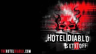 """""""Set It Off"""" by Hotel Diablo"""