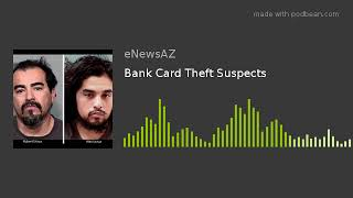Bank Card Theft Suspects