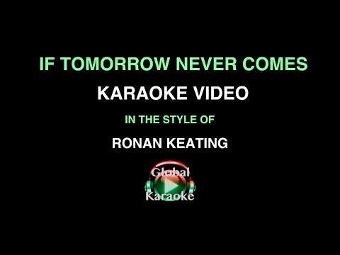 If Tomorrow Never Comes - In the Style of Ronan Keating - Karaoke Video