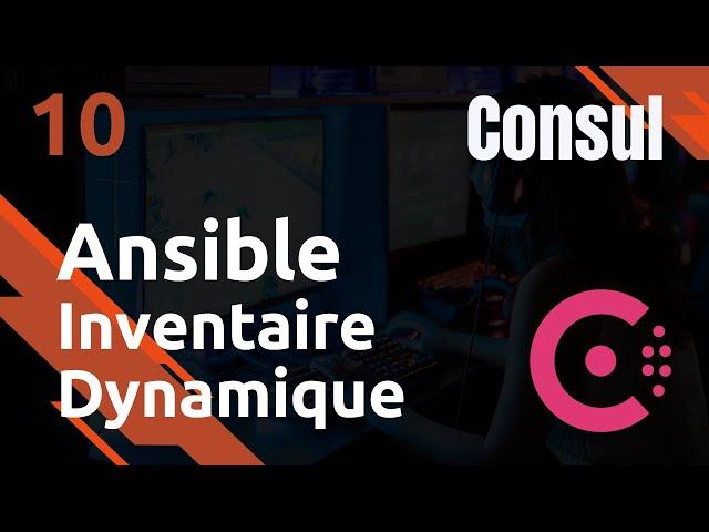 CONSUL - 10. ANSIBLE : INVENTORY DYNAMIQUE PYTHON