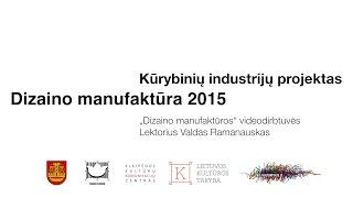 "KKKC ""DIZAINO MANUFAKTŪRA"" - videodirbtuvės(Organizatorius / Organizer - http://www.kulturpolis.lt Garsas - vaizdas / Sound - video: http://www.donis.lt/studija ..., 2015-11-29T17:41:59.000Z)"