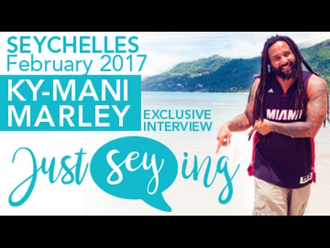 KY-MANI MARLEY | Just Seying - Seychelles 2017 | ITW part01