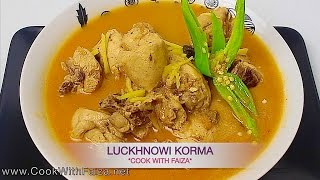 Easy LUCKNOWI KORMA/ Best LUCKNOWI KORMA/ CHICKEN LUCKNOWI KORMA recipe by Cook With Faiza