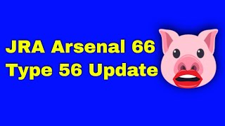 JRA Arsenal 66 type 56 update.