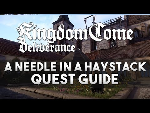 Kingdom Come: Deliverance - A Needle in a Haystack Quest Guide (Good Ending)