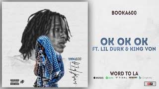 Booka600 - Ok Ok Ok Ft. Lil Durk & King Von (Word To LA)