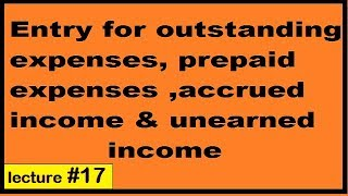 Entry for outstanding expenses prepaid expenses accrued income and unearned income in Hindi