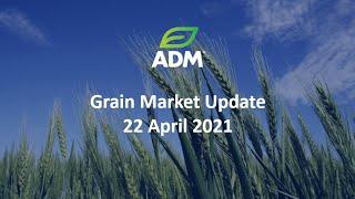 Grain Market Update 22 April 2021
