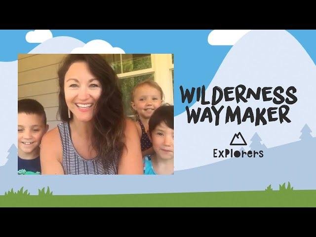 Explorers: Wilderness Waymaker | June 7th