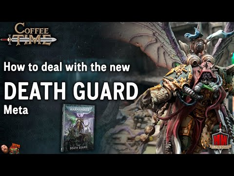 Death Guard: How To Deal With The New Meta | Coffee Time