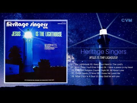 Heritage Singers - Jesus Is the Lighouse (Full Álbum)