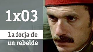 La Forja De Un Rebelde Capítulo 3 Rtve Archivo Youtube